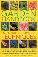Cover image for The garden handbook : essential step-bt-step techniques