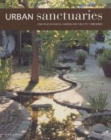 Cover image for Urban sanctuaries : creating peaceful havens for the city gardener