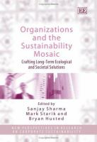 Cover image for Organizations and the sustainability mosaic : crafting long-term ecological and societal solutions