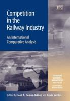Cover image for Competition in the railway industry : an international comparative analysis