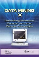 Cover image for Data mining X : data mining, protection, detection and other security technologies