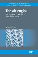 Cover image for The air engine : stirling cycle power for a sustainable future