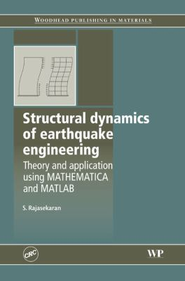 Cover image for Structural dynamics of earthquake engineering : theory and application using Mathematica and MATLAB