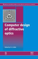 Cover image for Computer design of diffractive optics /edited by V. A. Soifer