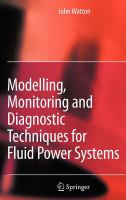 Cover image for Modelling, monitoring and diagnostic techniques for fluid power systems