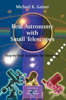 Cover image for Real astronomy with small telescopes : step-by-step activities for discovery