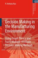 Cover image for Decision Making in the Manufacturing Environment Using Graph Theory and Fuzzy Multiple Attribute Decision Making Methods
