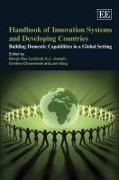 Cover image for Handbook of innovation systems and developing countries : building domestic capabilities in a global setting