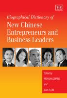 Cover image for Biographical dictionary of new Chinese entrepreneurs and business leaders = Zhongguo jing ji feng yun ren wu