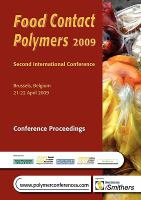 Cover image for Food contact polymers 2009 : Second International Conference Brussels, Belgium 21-22 April 2009, conference proceedings