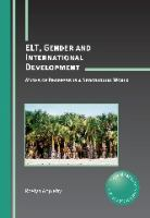 Cover image for ELT, gender and international development : myths of progress in a neocolonial world