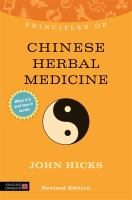 Cover image for Principles of chinese herbal medicine : what it is, how it works, and what it can do for you