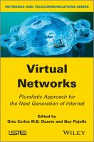 Cover image for Virtual networks : pluralistic approach for the next generation of internet