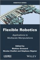 Cover image for Flexible robotics : applications to multiscale manipulations