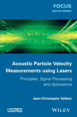 Cover image for Acoustic particle velocity measurements using lasers : principles, signal processing and applications