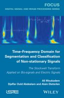 Cover image for Time-frequency domain for segmentation and classification of non-stationary signals