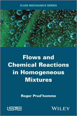 Cover image for Flows and chemical reactions in homogeneous mixtures