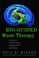 Cover image for Bio-guided music therapy : a practitioner's guide to the clinical integration of music and biofeedback
