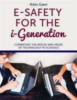 Cover image for E-safety for the i-generation : combating the misuse and abuse of technology in schools