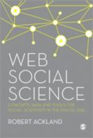 Cover image for Web social science : concepts, data and tools for social scientists in the digital age