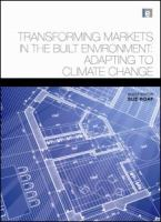 Cover image for Transforming markets in the built environment : adapting to climate change