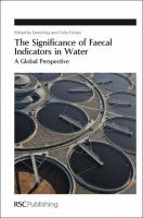 Cover image for The significance of faecal indicators in water : a global perspective