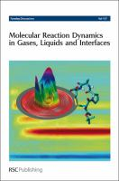 Cover image for Molecular reaction dynamics in gases, liquids and interfaces : Assisi, Italy, 25-27 June 2012