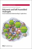 Cover image for Polymeric and self assembled hydrogels : from fundamental understanding to applications