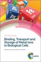 Cover image for Binding, transport and storage of metal ions in biological cells