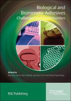 Cover image for Biological and biomimetic adhesives : challenges and opportunities
