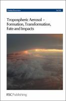 Cover image for Tropospheric aerosol-formation, transformation, fate and impacts : University of Leeds, United Kingdom, 22-24 July 2013