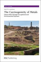 Cover image for The carcinogenicity of metals : human risk through occupational and environmental exposure