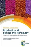 Cover image for Poly(lactic acid) science and technology : processing, properties, additives and applications