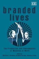 Cover image for Branded lives : the production and consumption of meaning at work