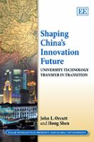 Cover image for Shaping China's innovation future : university technology transfer in transition