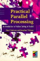 Cover image for Practical parallel processing : an introduction to problem solving in parallel