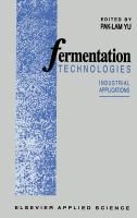 Cover image for Fermentation technologies : industrial applications