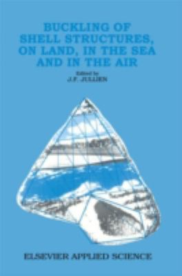 Cover image for Buckling of shell structures, on land, in the sea and in the air
