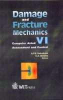 Cover image for Damage and fracture mechanics VI : computer aided assessment and control