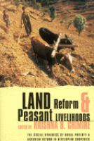 Cover image for Land reform and peasant livelihoods : the social dynamics of rural poverty and agrarian reforms in developing countries