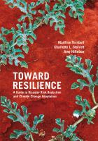 Cover image for Toward resilience : a guide to disaster risk reduction and climate change adaptation