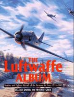 Cover image for The luftwaffe album : fighters and bombers of the German Air Force 1933-1945