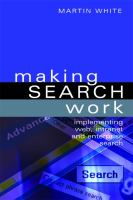 Cover image for Making search work : implementing web, intranet and enterprise search