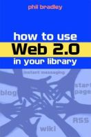 Cover image for How to use web 2.0 in your library