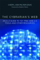 Cover image for The cybrarian's web : an A-Z guide to 101 free Web 2.0 tools and other resources