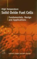 Cover image for High-temperature solid oxide fuel cells : fundamentals, design, and applicatons