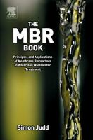 Cover image for The MBR book : principles and applications of membrane bioreactors in water and wastewater treatment