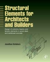 Cover image for Structural elements for architects and builders : design of columns, beams, and tension elements in wood, steel, and reinforced concrete