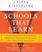Cover image for Schools that learn :  a fifth discipline fieldbook for educators, parents and everyone who cares about education