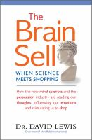 Cover image for The brain sell : when science meets shopping : how the new mind sciences and the persuasion industry are reading our thoughts, influencing our emotions and stimulating us to shop